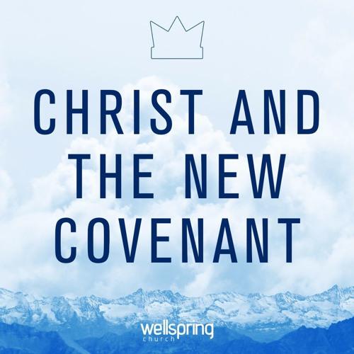 Christ And The New Covenant | Pastor Steve Gibson