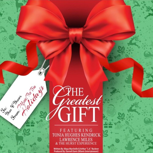 The Greatest Gift - Featuring Tonia Hughes Kendrick and Lawrence Miles & The Hurst Experience