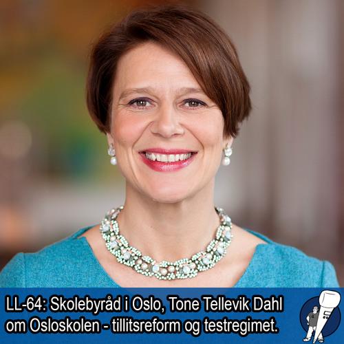 LL-64: Skolebyråd Tone Tellevik Dahl om Osloskolen
