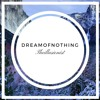 Dream of nothing - The iLLusionist