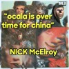 """Nick McElroy - """"ocala is over time for china"""""""