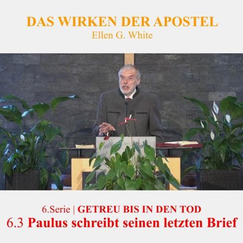 """6.3 Paulus schreibt seinen letzten Brief - """"GETREU BIS IN DEN TOD"""" von DAS WIRKEN DER APOSTEL"""