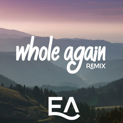 Whole again - Atomic kitten - EA REMIX