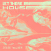 Jesse Walker – Let There Be House! (4-hour Live Set)