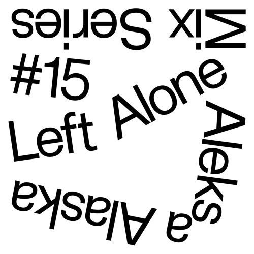 Left Alone.15 → Aleksa Alaska