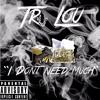 Tru Lu - I Dont Need much