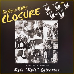 """CLOSURE [A Tribute to Kyle """"Kylo"""" Sylvester] #HFTYV2"""