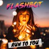 Flashbot - Run To You (Bryan Adams Cover)FREE DOWNLOAD