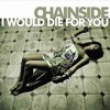 Chainside - I Would Die For You (DirtyFlo bootleg) *Free Download*