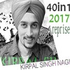 40  in  1  songs of 2017  REPRISE SUNG BY KIRPAL SINGH NAGI