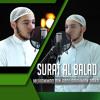 Surat Al Balad || Muhammad Bin Abdurrahman Bakr