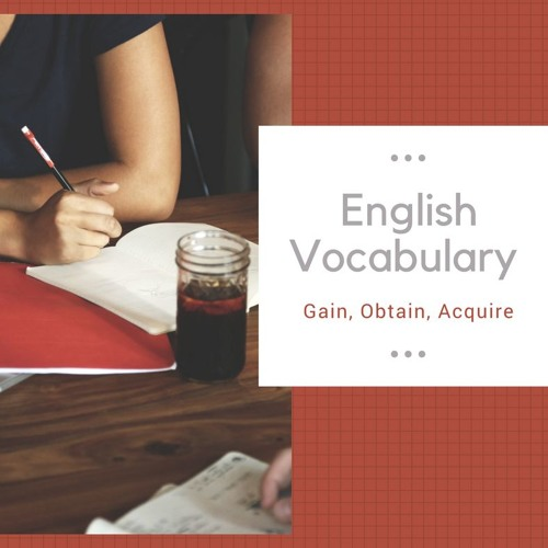 English Vocabulary With Synonyms  Lesson 1 (gain, obtain, acquire)