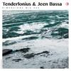Tenderlonious & Jeen Bassa