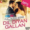 Dil Diyan Gallan By Atif Aslam Tiger Abhi Zinda Hai Mp3