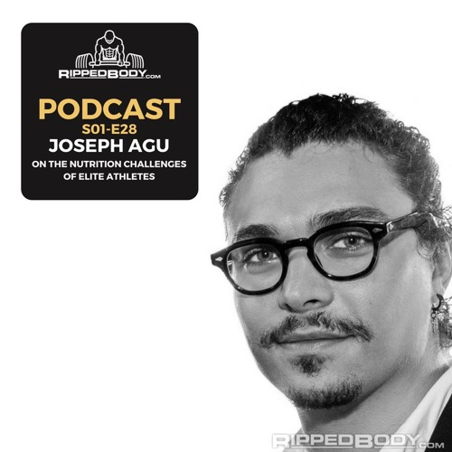 S1E28: Joseph Agu on the Nutrition Challenges of Elite Athletes