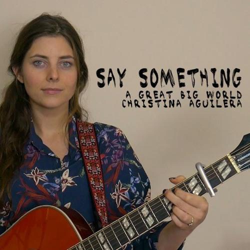 Say Something - A Great Big World & Christina Aguilera (Cover by Maaike Girardin)