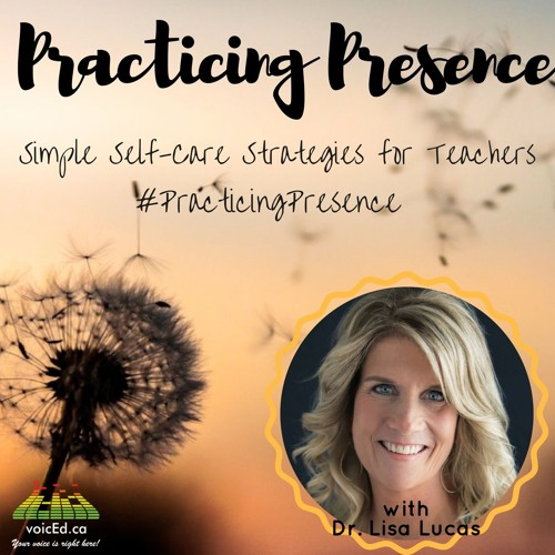 Practicing Presence with Dr. Lisa Lucas