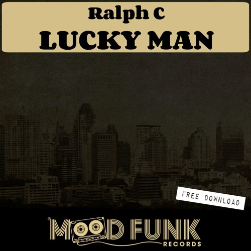 Ralph C - LUCKY MAN (Original Mix) // FREE DOWNLOAD by Mood