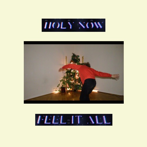 Holy Now - Feel It All