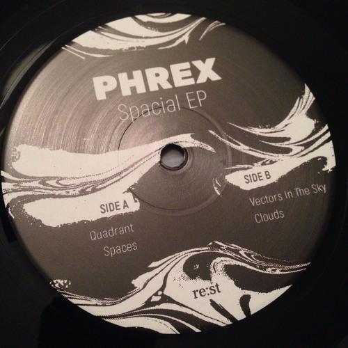 Phrex – Spacial EP