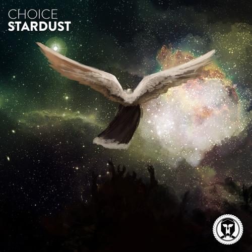 Choice - Stardust
