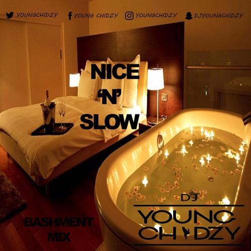 Nice N Slow Bashment Mix - Dj Young Chidzy