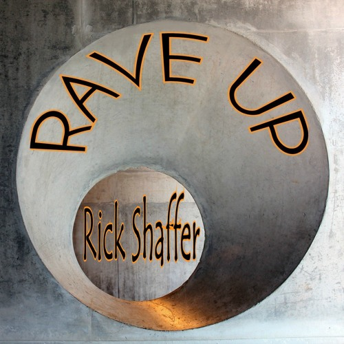 Rave Up ● Rick Shaffer