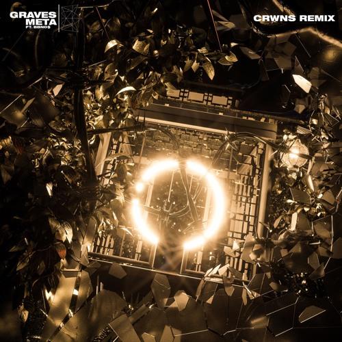 graves - Meta CRWNS Remix