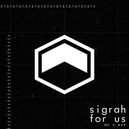 Sigrah - For Us [FREE DOWNLOAD]