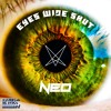 NEO - Eyes Wide Shut
