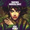 Troyboi - Medusa dayz (KDU Remix)