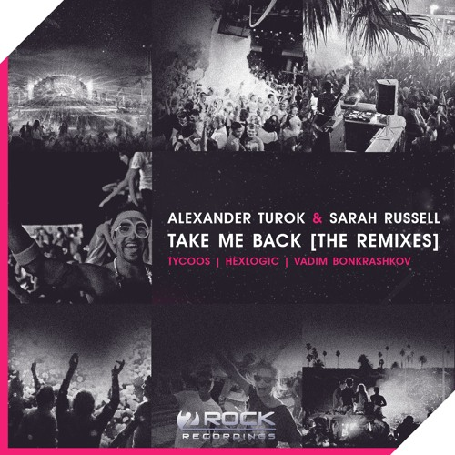 Alexander Turok & Sarah Russell - Take Me Back (Tycoos Remix) [OUT NOW]