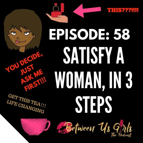 Episode 58 - Satisfy a Woman in 3 Steps