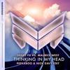 HEART FX vs. Maurice West - Thinking In My Head (Peekaboo & Nick Davy Edit)