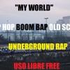 """""""MY WORLD"""" HIP HOP BOOM BAP OLD SCHOOL UNDERGROUND RAP"""