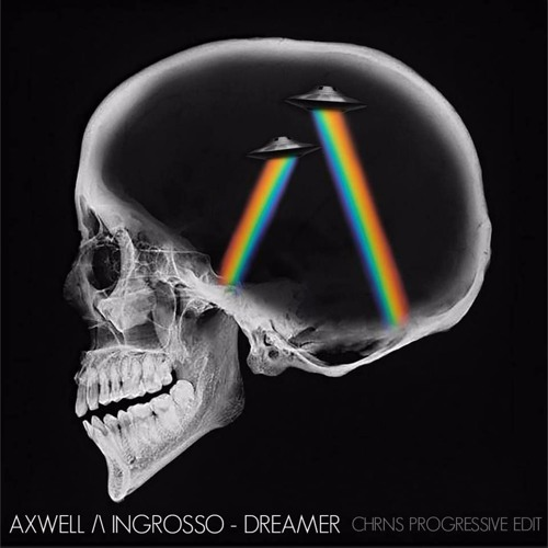 Axwell & Ingrosso - Dreamer (CHRNS Progressive House Edit) [Free Download]