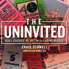 INCONVENIENT and  UNINVITED: Gregory Wrightstone  and Craig Schmell