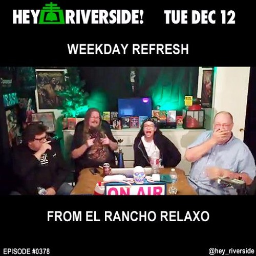 EP0378 TUESDAY DECEMBER 12 2017 - WEEKDAY REFRESH (AUDIO FEED)