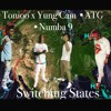 Yung Cam - Switchin' States ft. Tonioo, Numba 9 & ATG