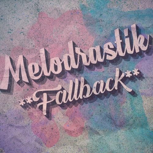 Melodrastik - Fallback