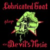 Download LUBRICATED GOAT - Play The Devil's Music LP track 02 - Beyond The Grave Mp3