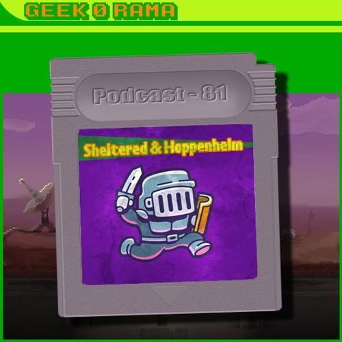 Episode 081 Geek'O'rama - Sheltered & Hoppenhelm | L'histoire des Google Doodles.
