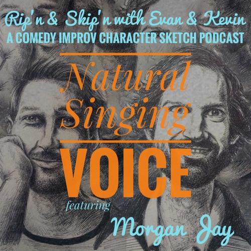 Ep 83 - Natural Singing Voice Feat. Morgan Jay