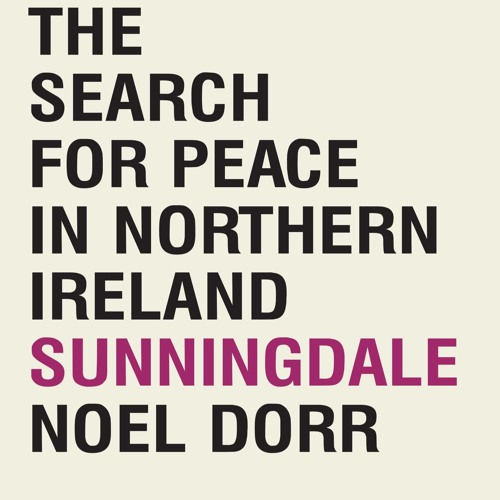 Sunningdale The Search For Peace In Northern Ireland By The Royal