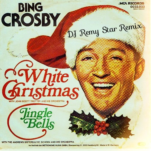 jingle bells bing crosby with the andrews sisters dj remy star remix
