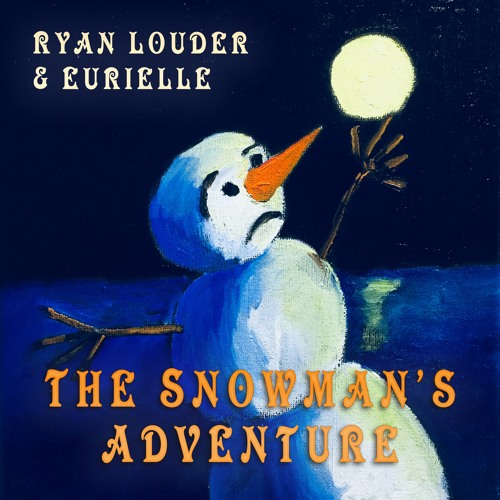 Eurielle & Ryan Louder - The Snowman's Adventure (Preview)