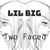 LilBig - Two Faced (Clean)