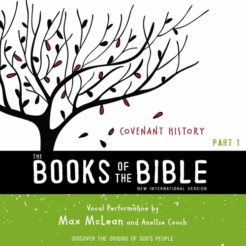 NIV, THE BOOKS OF THE BIBLE: COVENANT HISTORY narrated by Max McLean and Anelise Couch