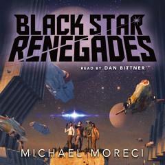 Black Star Renegades by Michael Moreci, audiobook excerpt