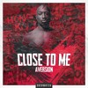 Download Aversion - Close To Me Mp3